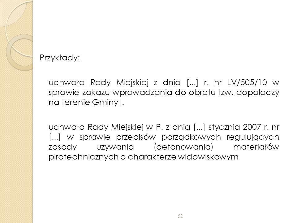 Przykłady: uchwała Rady Miejskiej z dnia [. ] r